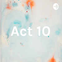 Act 10 podcast