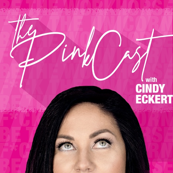 The PinkCast with Cindy Eckert