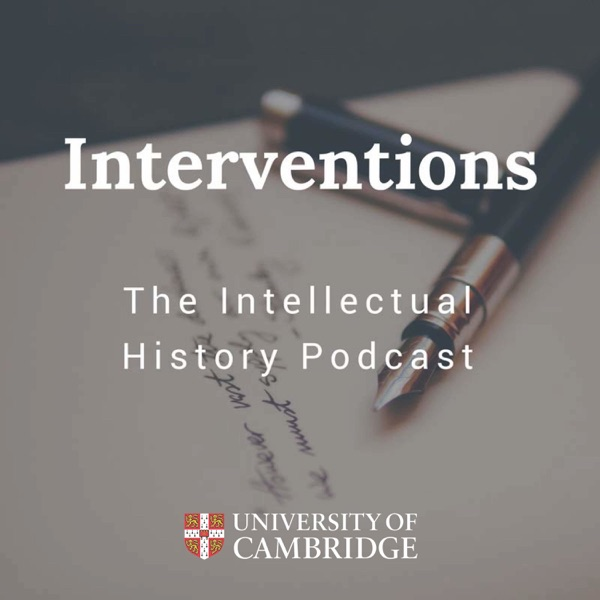 Interventions   The Intellectual History Podcast