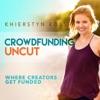 Crowdfunding Uncut | Kickstarter| Indiegogo | Where Entrepreneurs Get Funded artwork