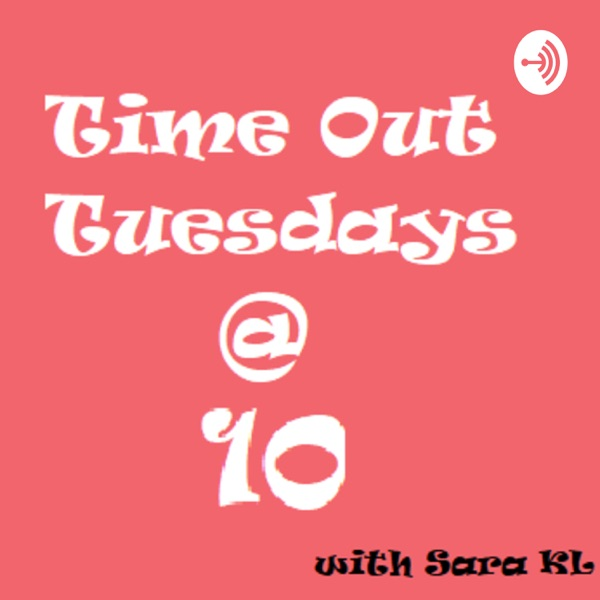 Time Out Tuesdays @ 10