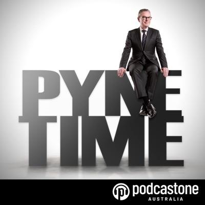 Pyne Time:PodcastOne Australia