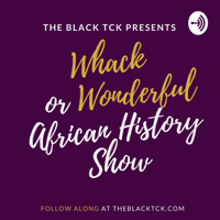 Whack or Wonderful African History podcast