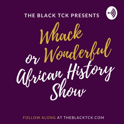 Whack or Wonderful African History