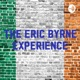 The Eric Byrne experience