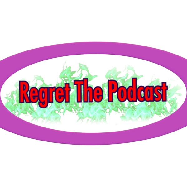 Regret The Podcast