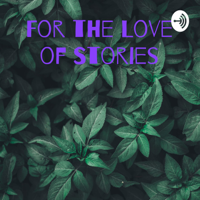 For the Love of Stories: Path to The Heart podcast