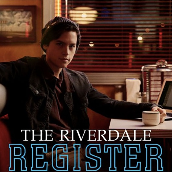 The Riverdale Register: A RIVERDALE RECAP