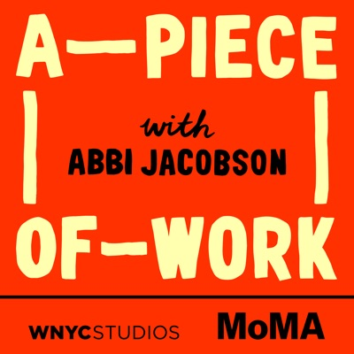 A Piece of Work:WNYC Studios