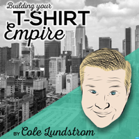 Building your T-Shirt Empire podcast