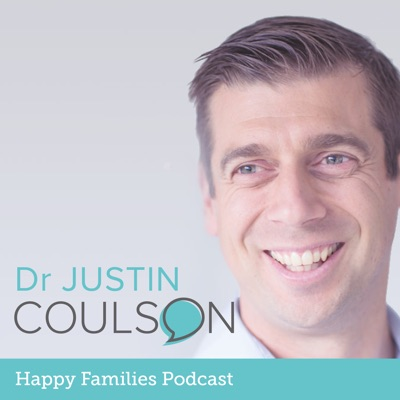Dr Justin Coulson's Happy Families:Dr Justin Coulson