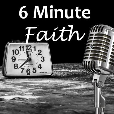 6 Minute Faith