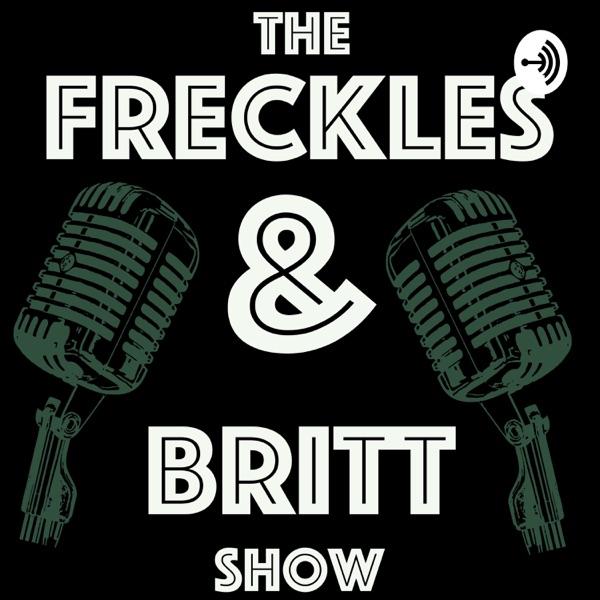 The Freckles & Britt Show
