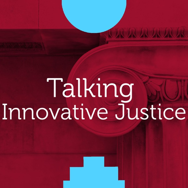 Talking Innovative Justice