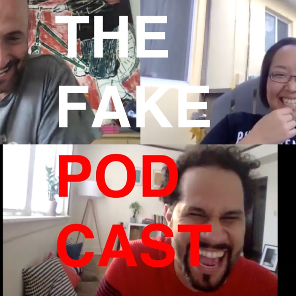 The Fake Podcast