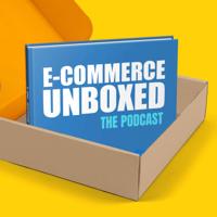 Ecommerce Unboxed podcast