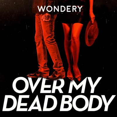 Over My Dead Body:Wondery
