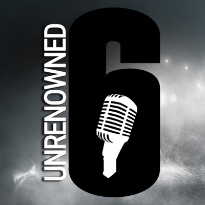 Unrenowned - A Rainbow Six: Siege Podcast | Podbay