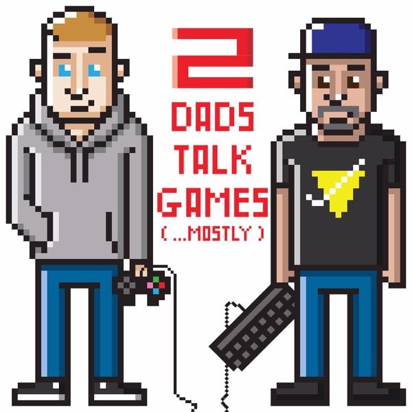 2 Dads Talk Games