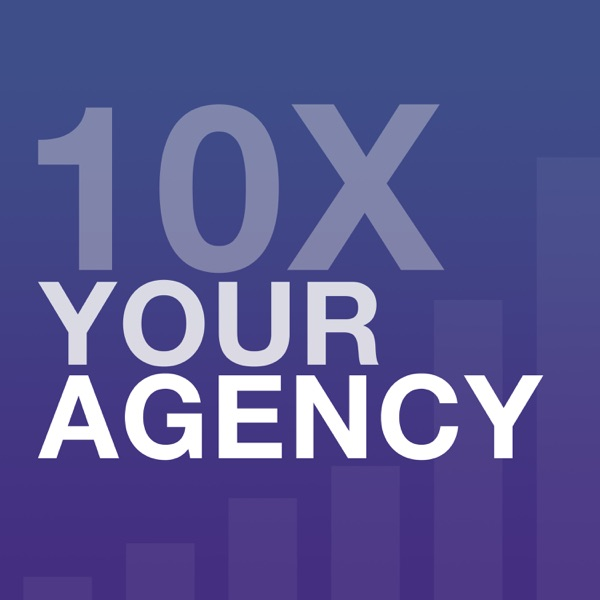 10X Your Agency