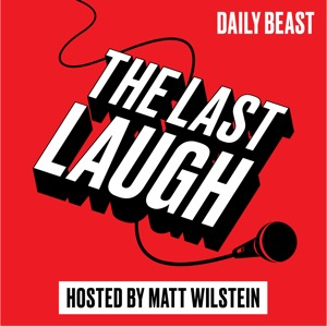 The Last Laugh: A Daily Beast Podcast