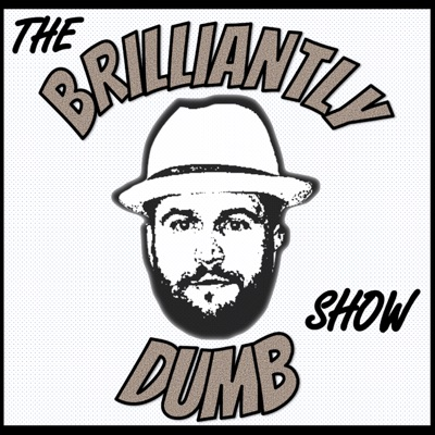 The BrilliantlyDumb Show:Robby Berger