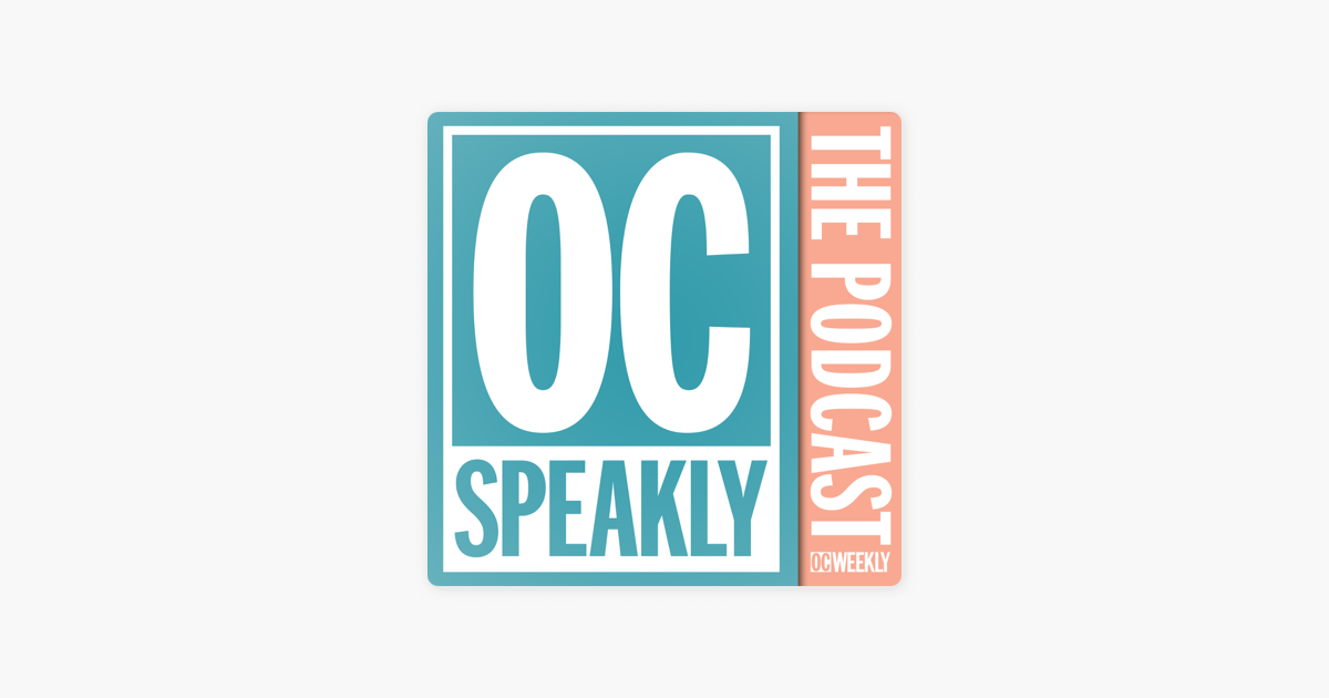 OC Speakly - News and Culture from OC Weekly on Apple Podcasts