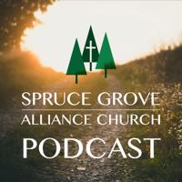 Spruce Grove Alliance Church Podcast podcast