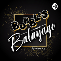 Bubbles and Balayage podcast