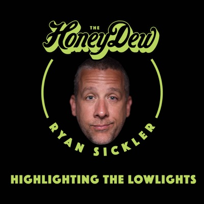 The HoneyDew with Ryan Sickler:Ryan Sickler