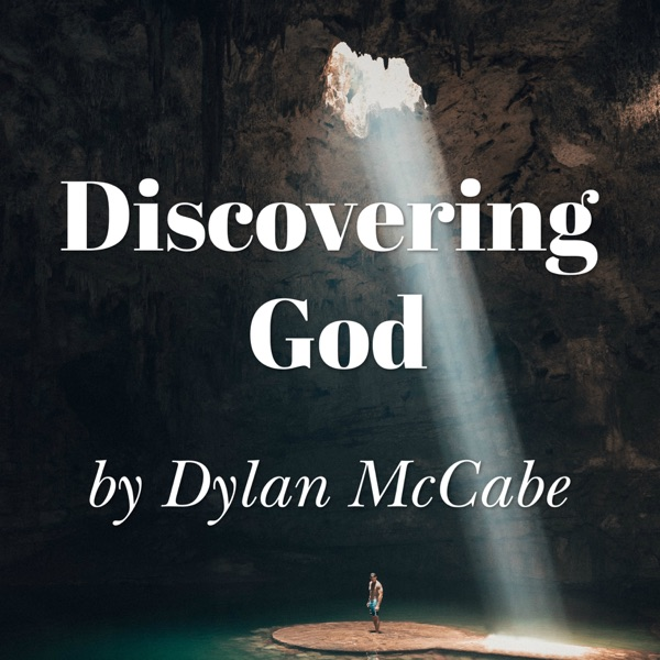 Discovering God with Dylan McCabe