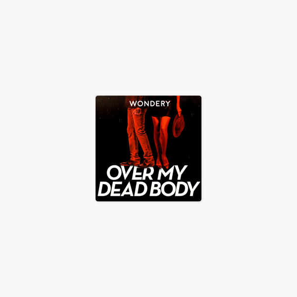 Over My Dead Body on Apple Podcasts