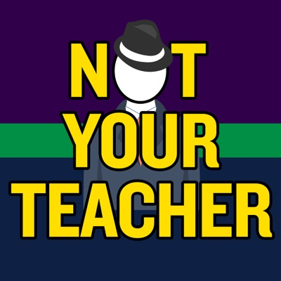 Not Your Teacher Podcast
