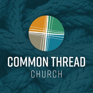 Common Thread Church Weekly Messages
