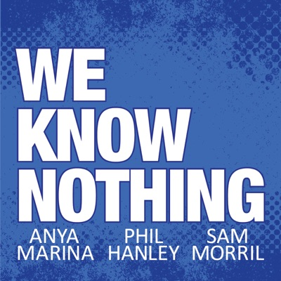 We Know Nothing Podcast:we know nothing podcast