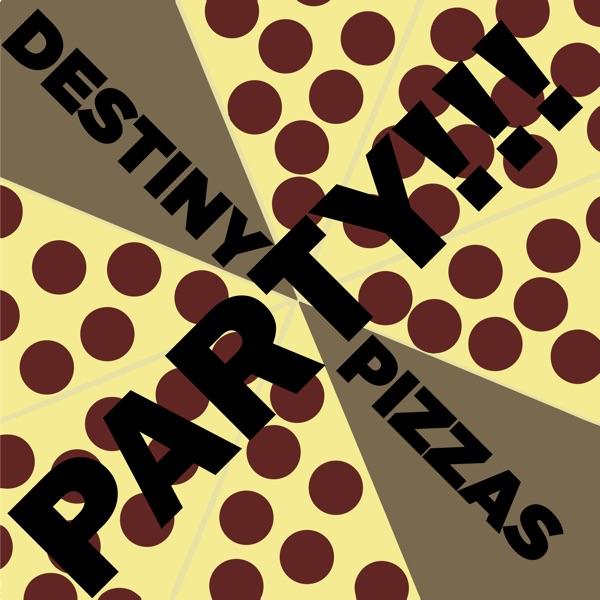 Destiny Pizzas Party!