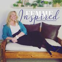 Femme Inspired - Breathtaking Womanhood DEMO podcast