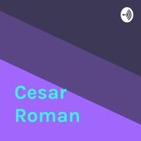 Cesar Roman podcast