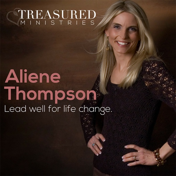 Lead Well for Life Change with Aliene Thompson