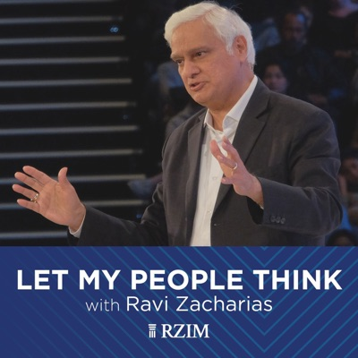 RZIM: Let My People Think Broadcasts:Ravi Zacharias