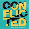 Conflicted: A History Podcast artwork