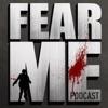 FEAR ME: The Walking Dead, Fear the Walking Dead & Preacher Podcast artwork