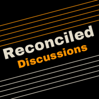 Reconciled Discussions podcast