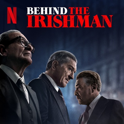 Behind The Irishman:Netflix