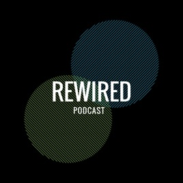 Rewired Podcast on Apple Podcasts