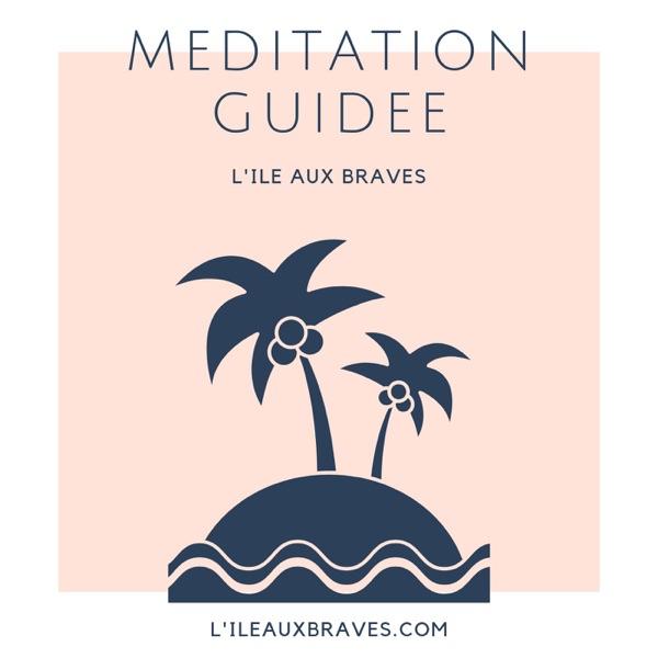 Méditations Guidées - L'Ile aux Braves