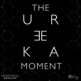 The Eureka Moment on Apple Podcasts