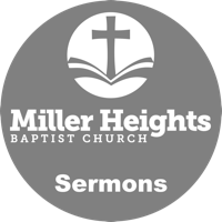 Miller Heights Baptist Church - Sermons podcast
