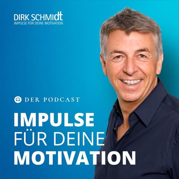 IMPULSE FÜR DEINE MOTIVATION | Dein Podcast - Wie DU das Beste aus Deinem Leben machst! By Dirk Schmidt