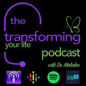 Transforming Your Life with Dr. Malaika